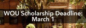 WOU Scholarship Deadline: March 1
